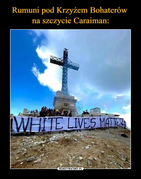 –  White lives matter