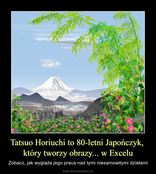 Tatsuo Horiuchi to 80-letni Japończyk,  który tworzy obrazy... w Excelu