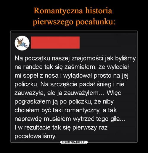 Romantyczna historia  pierwszego pocałunku: