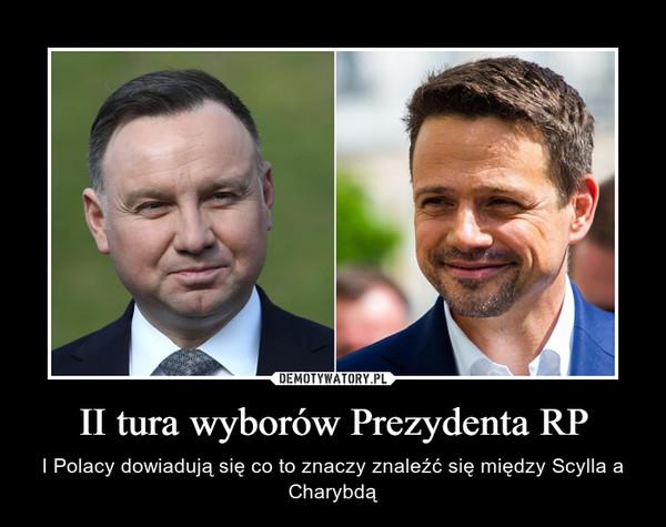 II tura wyborów Prezydenta RP – I Polacy dowiadują się co to znaczy znaleźć się między Scylla a Charybdą