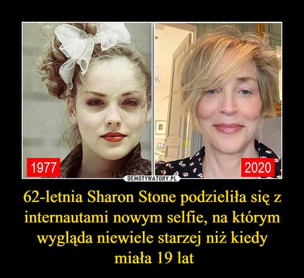 62-letnia Sharon Stone podzieliła się z internautami nowym selfie, na którym wygląda niewiele starzej niż kiedy miała 19 lat –