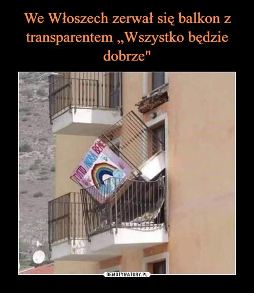 """We Włoszech zerwał się balkon z transparentem """"Wszystko będzie dobrze"""""""