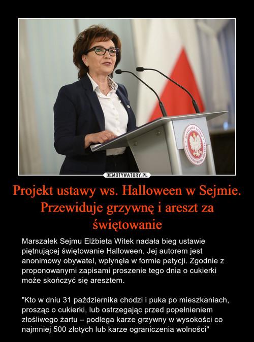 Projekt ustawy ws. Halloween w Sejmie. Przewiduje grzywnę i areszt za świętowanie