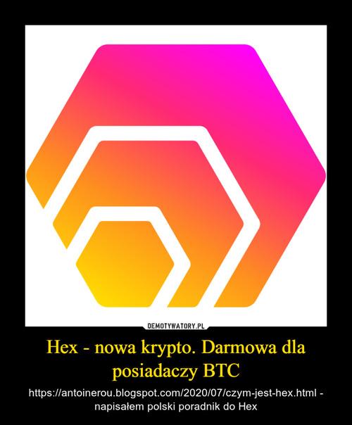 Hex - nowa krypto. Darmowa dla posiadaczy BTC