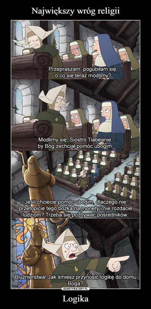 Największy wróg religii Logika