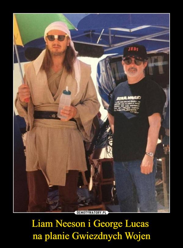 Liam Neeson i George Lucas na planie Gwiezdnych Wojen –