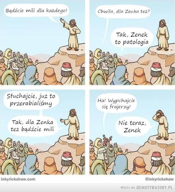 Ciężko lubić Zenka –