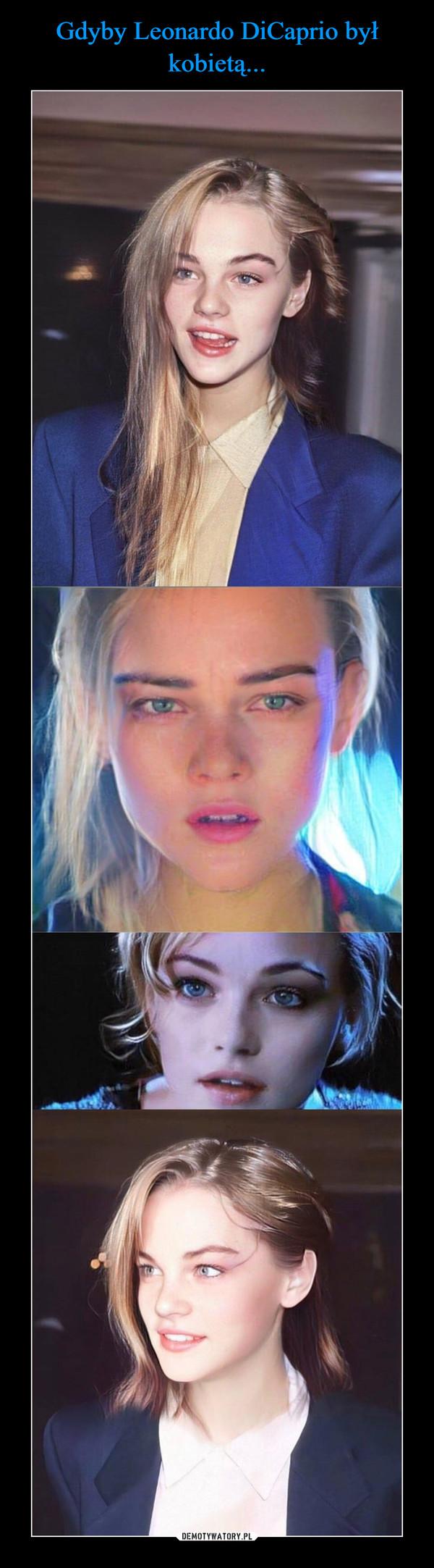 Gdyby Leonardo DiCaprio był kobietą...