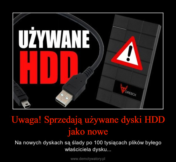 Uwaga! Sprzedają używane dyski HDD jako nowe – Na nowych dyskach są ślady po 100 tysiącach plików byłego właściciela dysku...