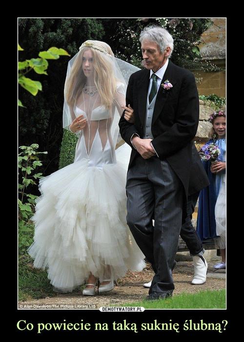 Co powiecie na taką suknię ślubną?