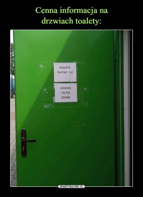Cenna informacja na drzwiach toalety: