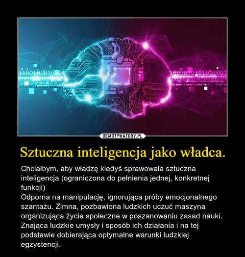 Sztuczna inteligencja jako władca.