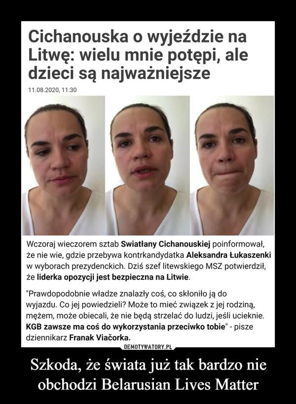"""Szkoda, że świata już tak bardzo nie obchodzi Belarusian Lives Matter –  Cichanouska o wyjeździe na Litwę: wielu mnie potępi, ale dzieci są najważniejsze11.08.2020, 11:30SWIATŁANA CICHANOUSKAWYBORY NA BIAŁORUSIWYŚLIJWczoraj wieczorem sztab Swiatłany Cichanouskiej poinformował, że nie wie, gdzie przebywa kontrkandydatka Aleksandra Łukaszenki w wyborach prezydenckich. Dziś szef litewskiego MSZ potwierdził, że liderka opozycji jest bezpieczna na Litwie. Z relacji białoruskich niezależnych mediów wynika, że wielu demonstrujących na ulicach poczuło się zawiedzionych wyjazdem Cichanouskiej, niektórzy oczekiwali, że dołączy ona do protestów. Wskazywano jednak, że prawdopodobnie przeciwniczka Łukaszenki nie miała wyjścia.""""Prawdopodobnie władze znalazły coś, co skłoniło ją do wyjazdu. Co jej powiedzieli? Może to mieć związek z jej rodziną, mężem, może obiecali, że nie będą strzelać do ludzi, jeśli ucieknie. KGB zawsze ma coś do wykorzystania przeciwko tobie"""" - pisze dziennikarz Franak Viačorka."""