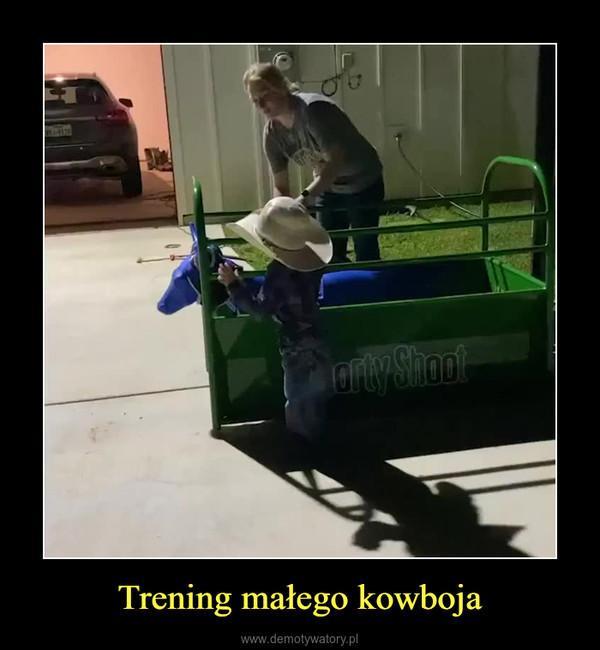 Trening małego kowboja –