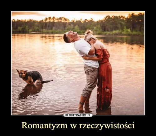 Romantyzm w rzeczywistości