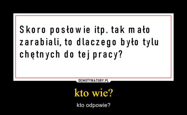 kto wie? – kto odpowie?