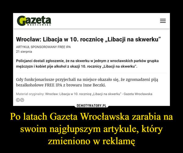 Po latach Gazeta Wrocławska zarabia na swoim najgłupszym artykule, który zmieniono w reklamę –