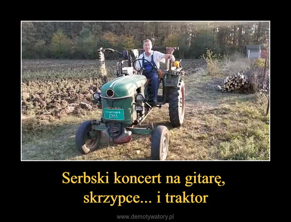 Serbski koncert na gitarę, skrzypce... i traktor –