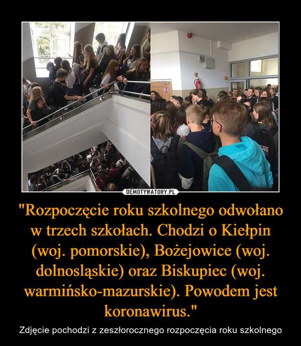 """""""Rozpoczęcie roku szkolnego odwołano w trzech szkołach. Chodzi o Kiełpin (woj. pomorskie), Bożejowice (woj. dolnosląskie) oraz Biskupiec (woj. warmińsko-mazurskie). Powodem jest koronawirus."""" – Zdjęcie pochodzi z zeszłorocznego rozpoczęcia roku szkolnego"""
