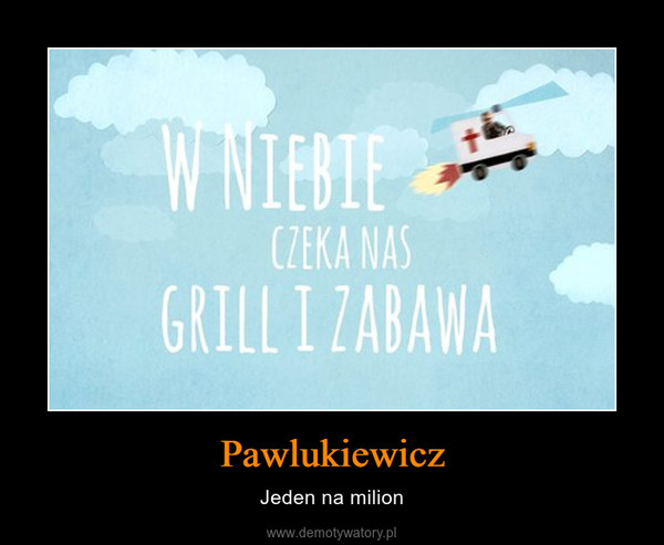 Pawlukiewicz – Jeden na milion