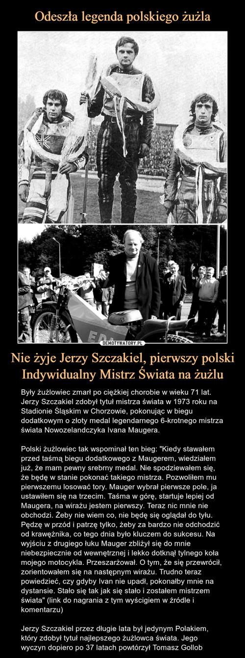 Odeszła legenda polskiego żużla Nie żyje Jerzy Szczakiel, pierwszy polski Indywidualny Mistrz Świata na żużlu