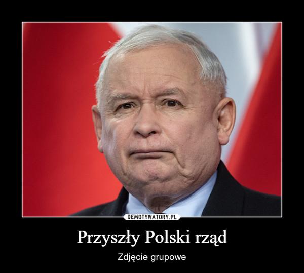 Przyszły Polski rząd – Zdjęcie grupowe