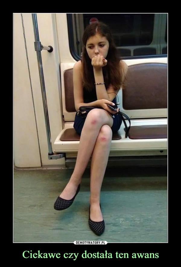 Ciekawe czy dostała ten awans –