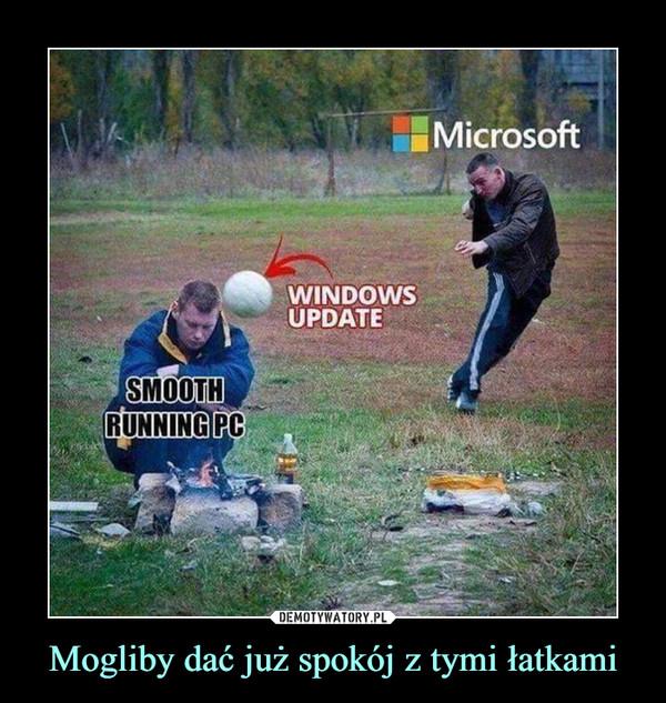 Mogliby dać już spokój z tymi łatkami –  Microsoft Windows Update Smooth running pc