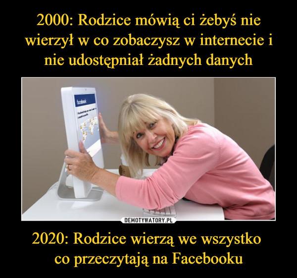 2020: Rodzice wierzą we wszystko co przeczytają na Facebooku –