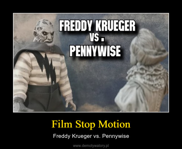 Film Stop Motion – Freddy Krueger vs. Pennywise
