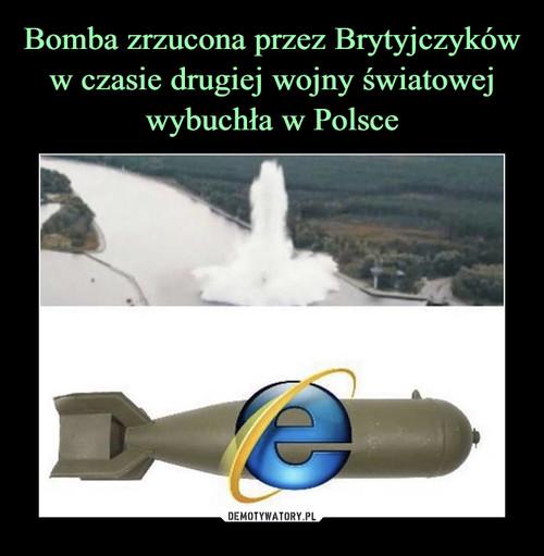 Bomba zrzucona przez Brytyjczyków w czasie drugiej wojny światowej wybuchła w Polsce