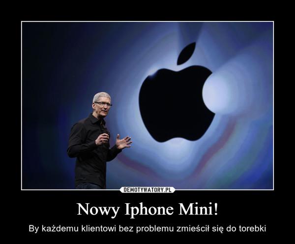 Nowy Iphone Mini! – By każdemu klientowi bez problemu zmieścił się do torebki