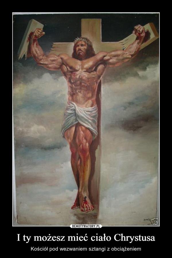 I ty możesz mieć ciało Chrystusa