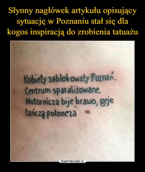 Słynny nagłówek artykułu opisujący sytuację w Poznaniu stał się dla kogos inspiracją do zrobienia tatuażu