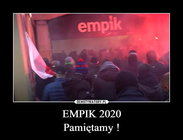 EMPIK 2020Pamiętamy ! –