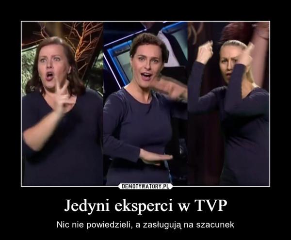 Jedyni eksperci w TVP – Nic nie powiedzieli, a zasługują na szacunek
