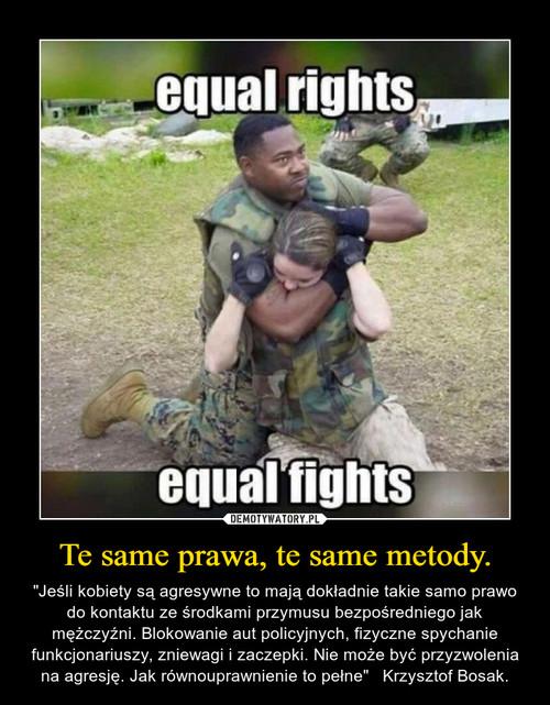 Te same prawa, te same metody.