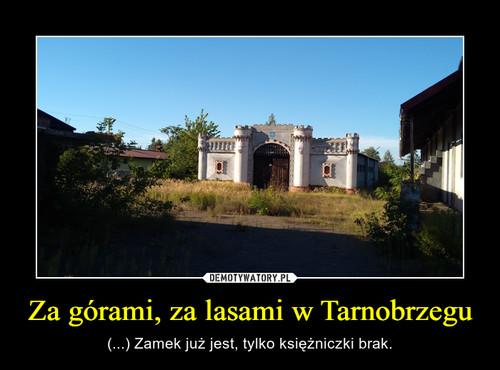 Za górami, za lasami w Tarnobrzegu