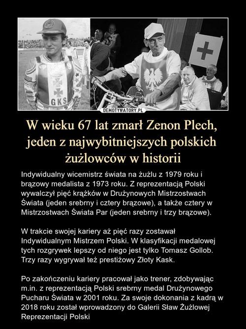W wieku 67 lat zmarł Zenon Plech,  jeden z najwybitniejszych polskich  żużlowców w historii