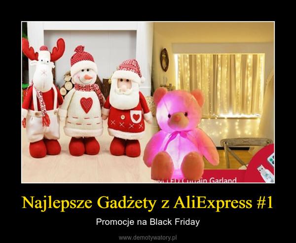 Najlepsze Gadżety z AliExpress #1 – Promocje na Black Friday