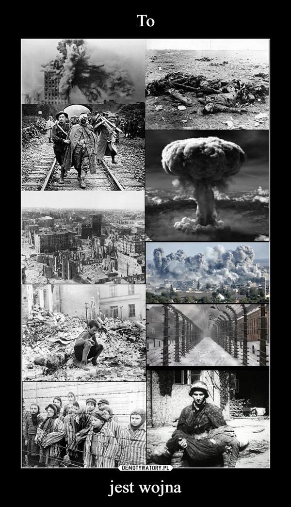 jest wojna –