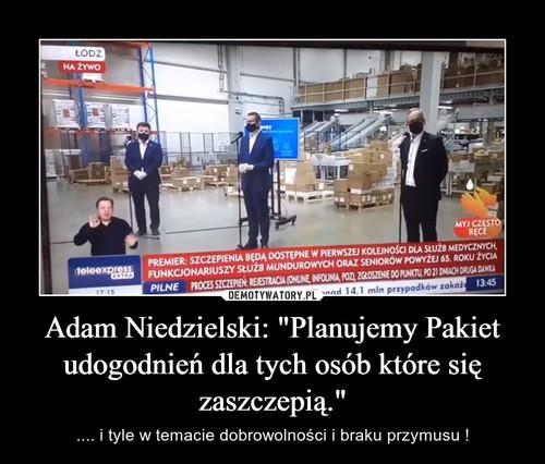 """Adam Niedzielski: """"Planujemy Pakiet udogodnień dla tych osób które się zaszczepią."""""""