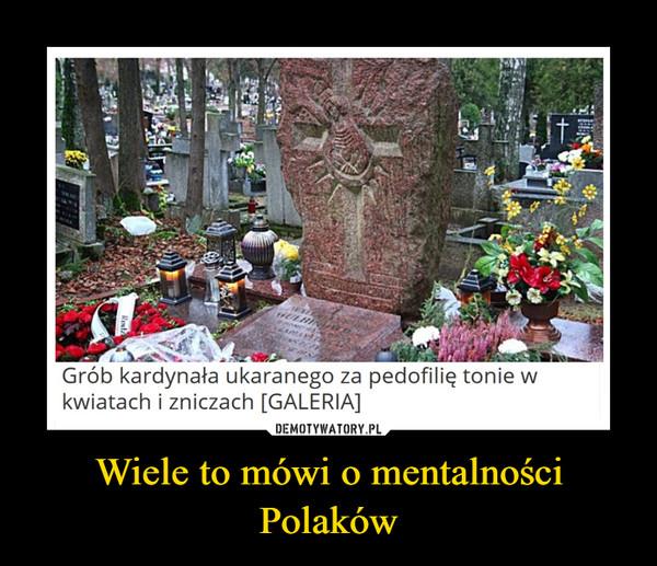 Wiele to mówi o mentalności Polaków –  Grób kardynała ukaranego za pedofilię tonie w kwiatach i zniczach [GALERIA]