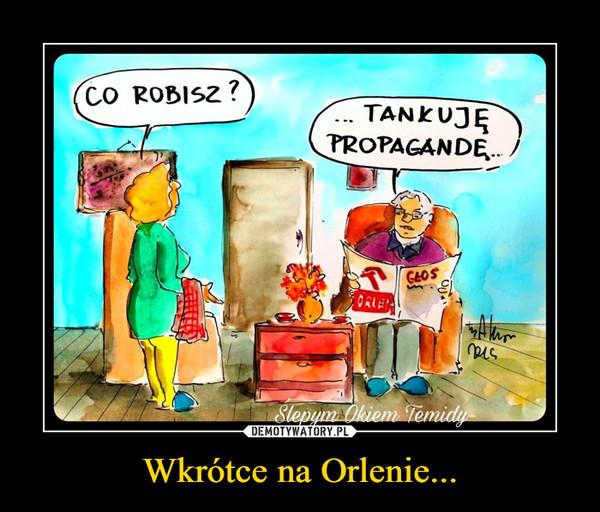 Wkrótce na Orlenie... –