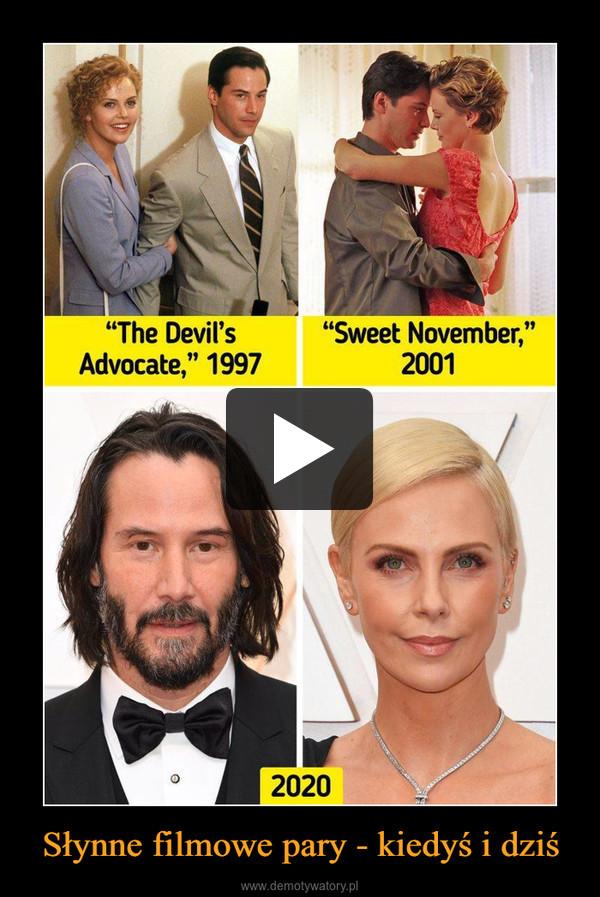 Słynne filmowe pary - kiedyś i dziś –