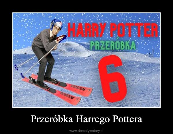 Przeróbka Harrego Pottera –