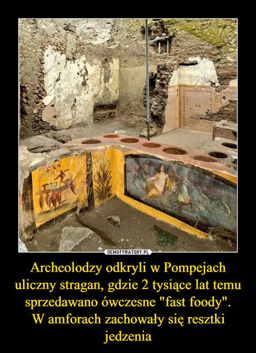 """Archeolodzy odkryli w Pompejach uliczny stragan, gdzie 2 tysiące lat temu sprzedawano ówczesne """"fast foody"""". W amforach zachowały się resztki jedzenia"""