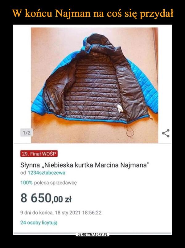 –  Słynna Niebieska kurtka Marcina Najmana