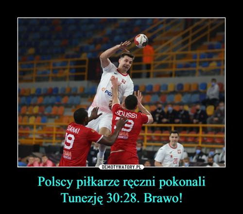 Polscy piłkarze ręczni pokonali Tunezję 30:28. Brawo!
