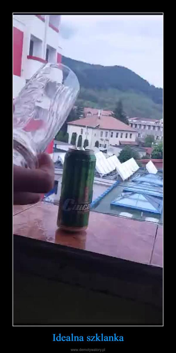 Idealna szklanka –